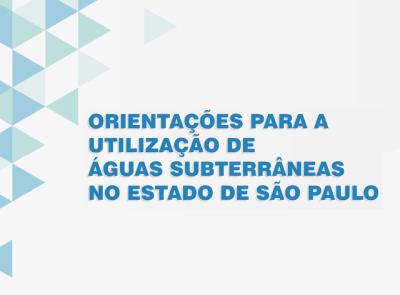 Revista Orientações para a Utilização de Águas Subterrâneas no Estado de São Paulo